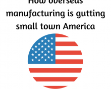 How Overseas Manufacturing is Gutting Small Town America