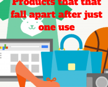 Products That Fall Apart After Just One Use