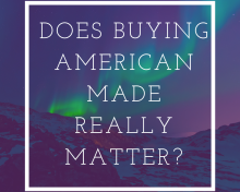Does Buying American Made Really Matter?