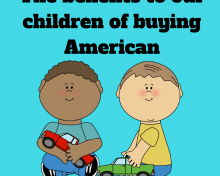 The Benefits To Our Children of Buying American