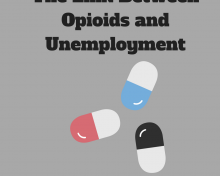 The Link Between Opioids and Unemployment