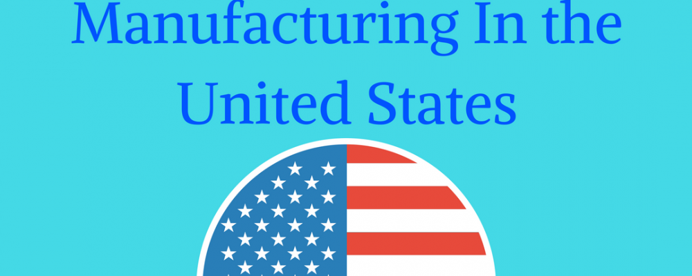 Here Is What You Didn't Know About Manufacturing In the United States