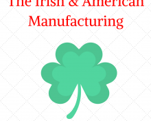 The Influence of The Irish On American Manufacturing